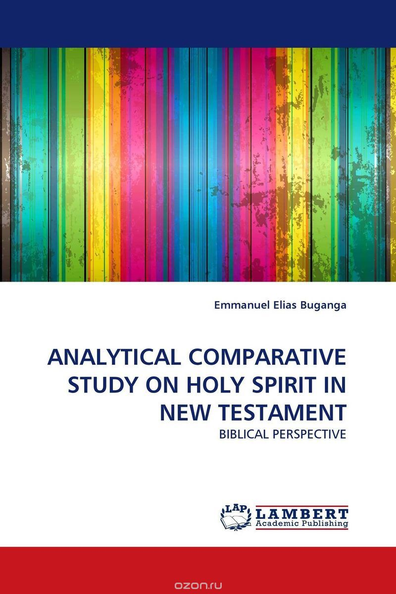 ANALYTICAL COMPARATIVE STUDY ON HOLY SPIRIT IN NEW TESTAMENT